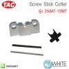 Screw Stick Cutter รุ่น 250AT-13WT ยี่ห้อ TAC (CHI)