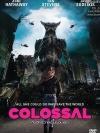 Colossal / คอลอสซาน ทั้งจักรวาลเป็นของเธอ