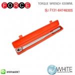 TORQUE WRENCH 630MML รุ่น F131-6474630S ยี่ห้อ FORCE