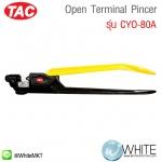 Open Terminal Pincer รุ่น CYO-80A ยี่ห้อ TAC (CHI)
