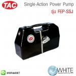 Single-Action Power Pump รุ่น FEP-SSJ ยี่ห้อ TAC (CHI)